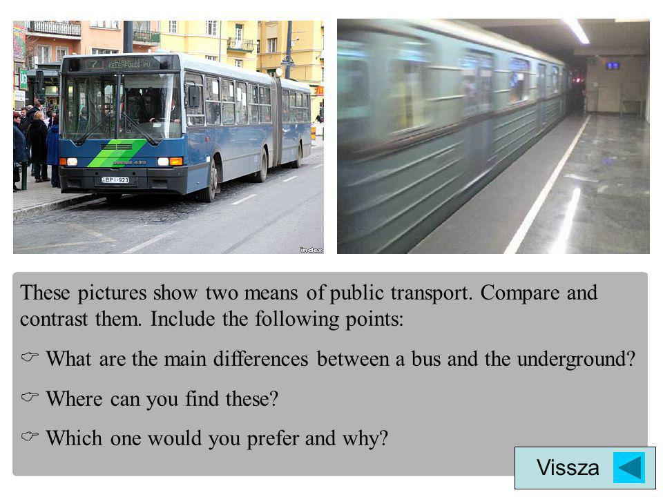 These pictures show two means of public transport