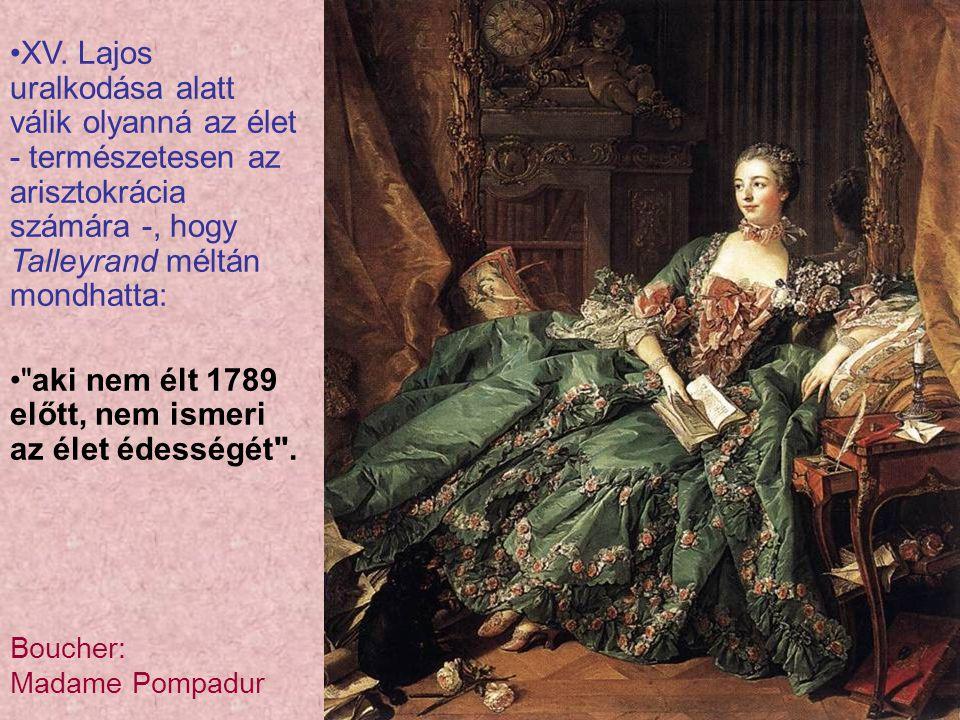 aki nem élt 1789 előtt, nem ismeri az élet édességét .