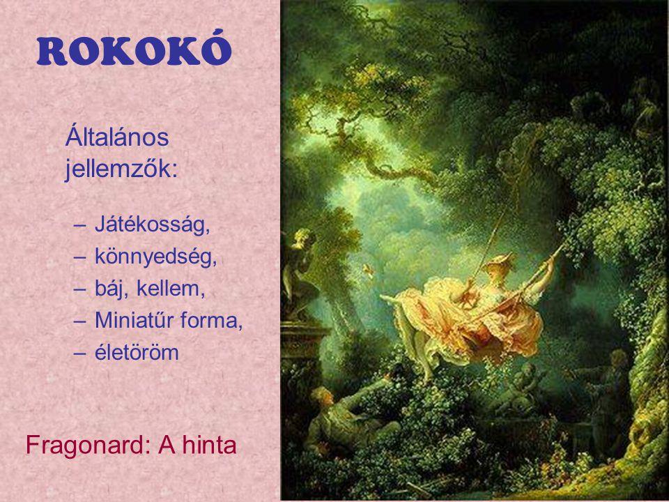 ROKOKÓ Általános jellemzők: Fragonard: A hinta Játékosság, könnyedség,