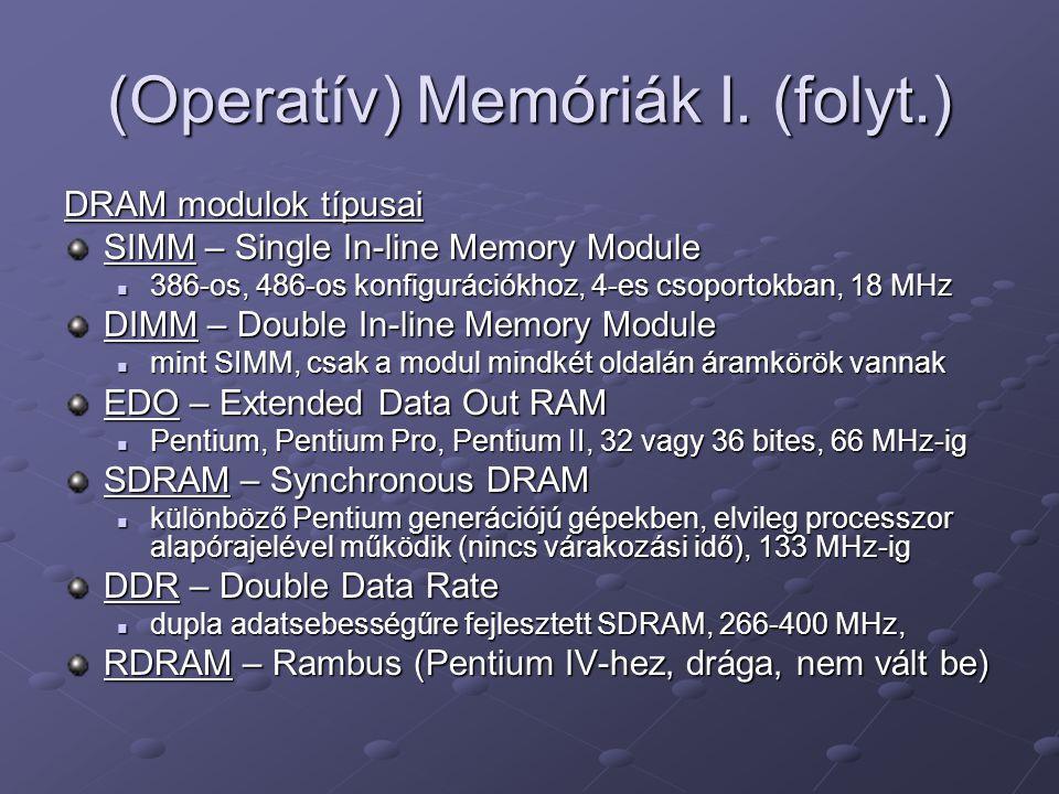 (Operatív) Memóriák I. (folyt.)