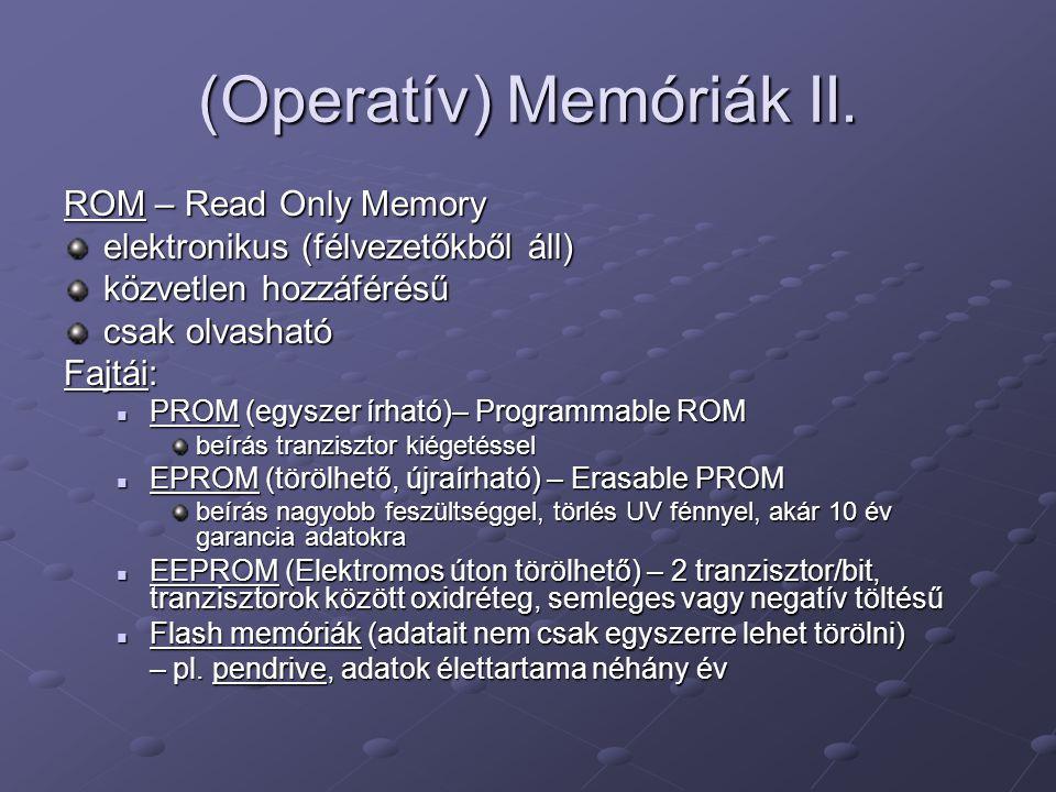 (Operatív) Memóriák II.