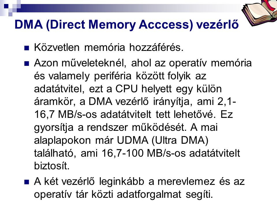 DMA (Direct Memory Acccess) vezérlő