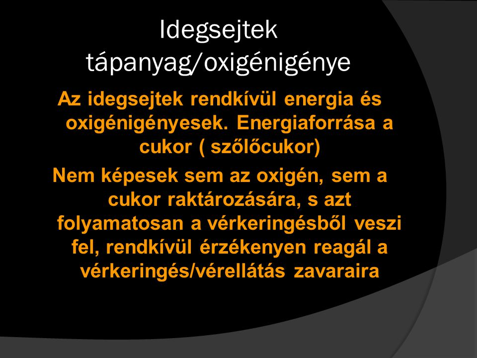 Idegsejtek tápanyag/oxigénigénye