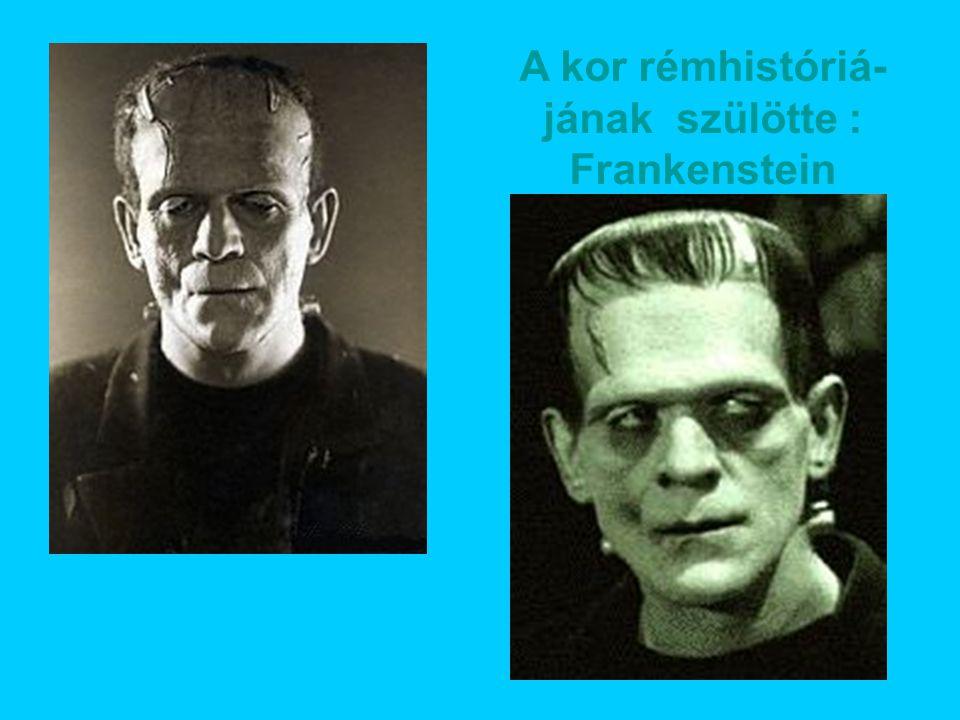 A kor rémhistóriá-jának szülötte : Frankenstein