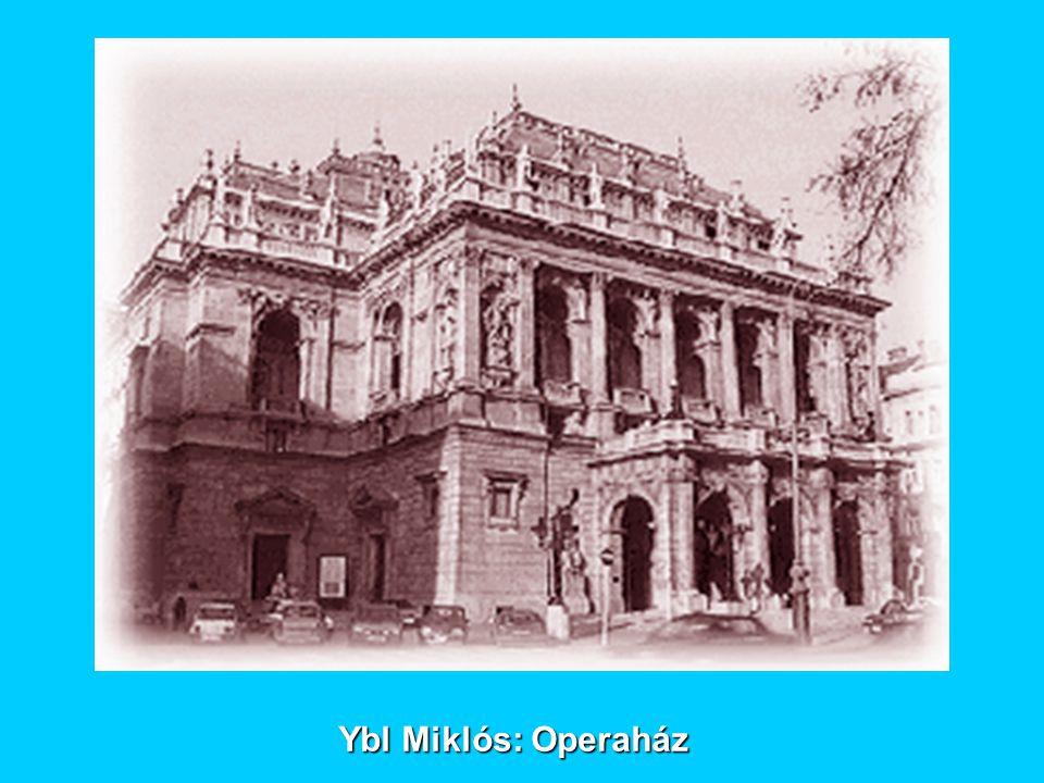 Ybl Miklós: Operaház