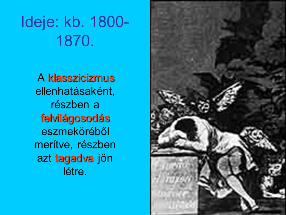 Ideje: kb. 1800-1870.