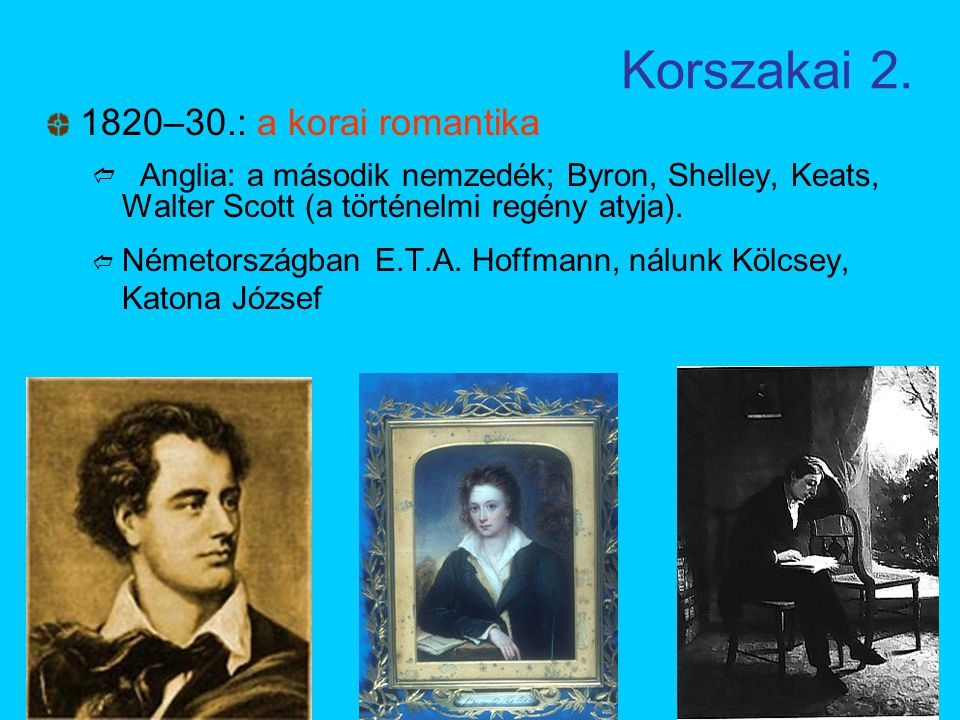 Korszakai 2. 1820–30.: a korai romantika