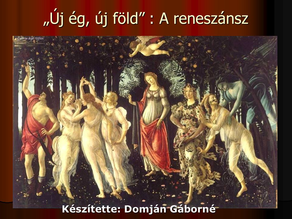 """""""Új ég, új föld : A reneszánsz"""