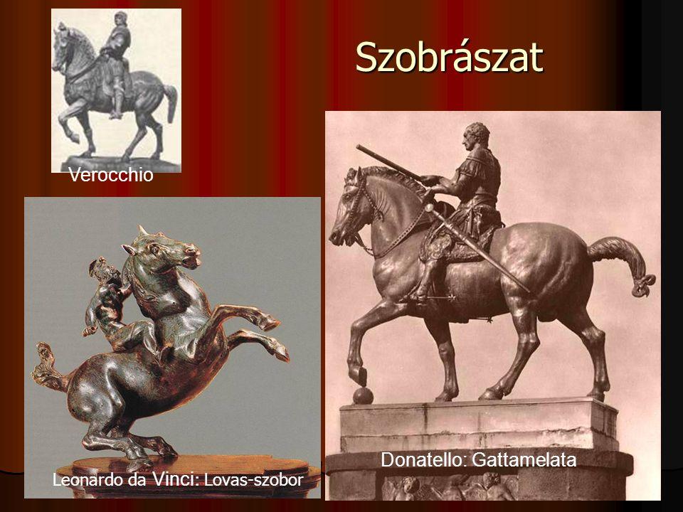 Szobrászat lovasszobrok: Verocchio Donatello, Leonardo bibliai alakok