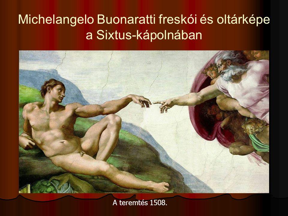 Michelangelo Buonaratti freskói és oltárképe a Sixtus-kápolnában