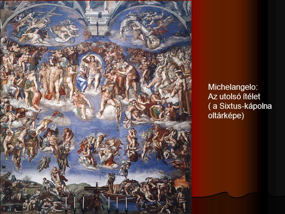 Michelangelo: Az utolsó ítélet ( a Sixtus-kápolna oltárképe)
