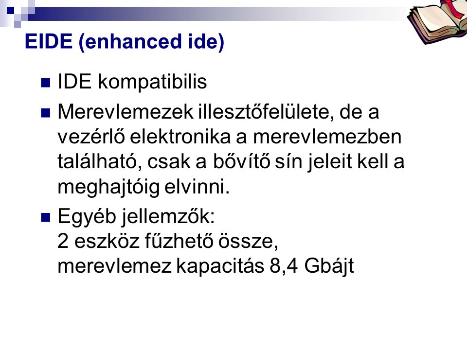 EIDE (enhanced ide) IDE kompatibilis.