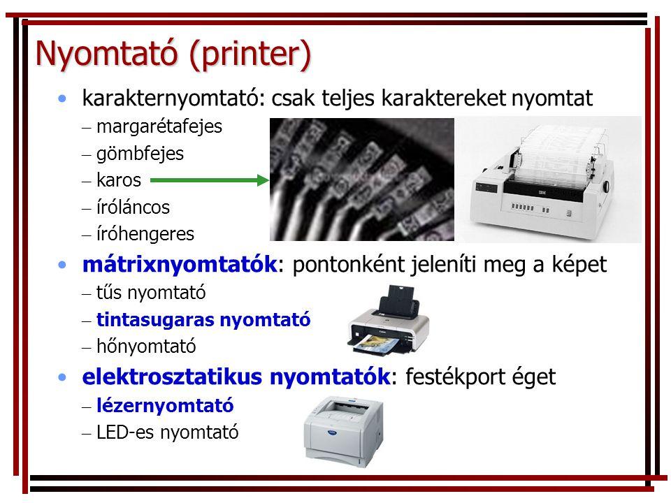 Nyomtató (printer) karakternyomtató: csak teljes karaktereket nyomtat