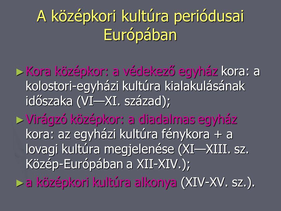 A középkori kultúra periódusai Európában