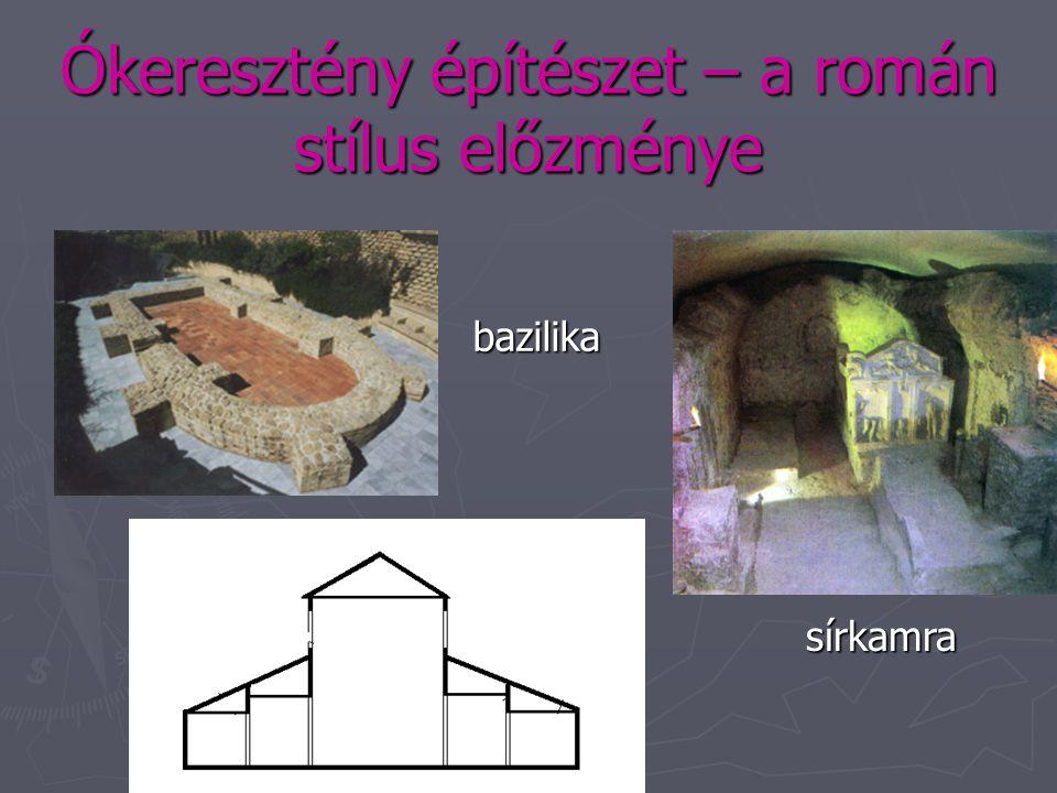 Ókeresztény építészet – a román stílus előzménye