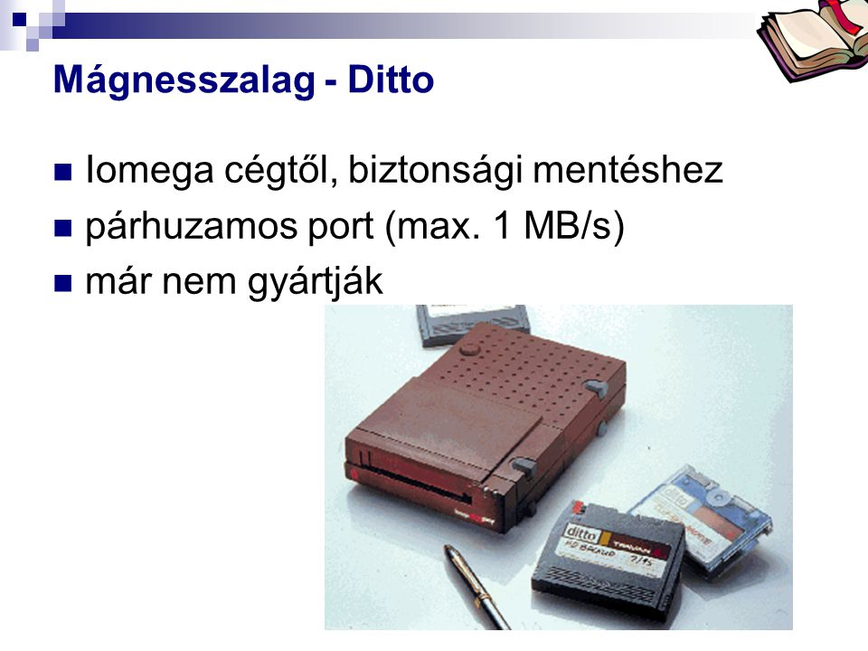 Iomega cégtől, biztonsági mentéshez párhuzamos port (max. 1 MB/s)