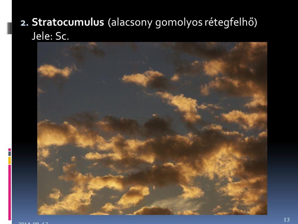 Stratocumulus (alacsony gomolyos rétegfelhő) Jele: Sc.