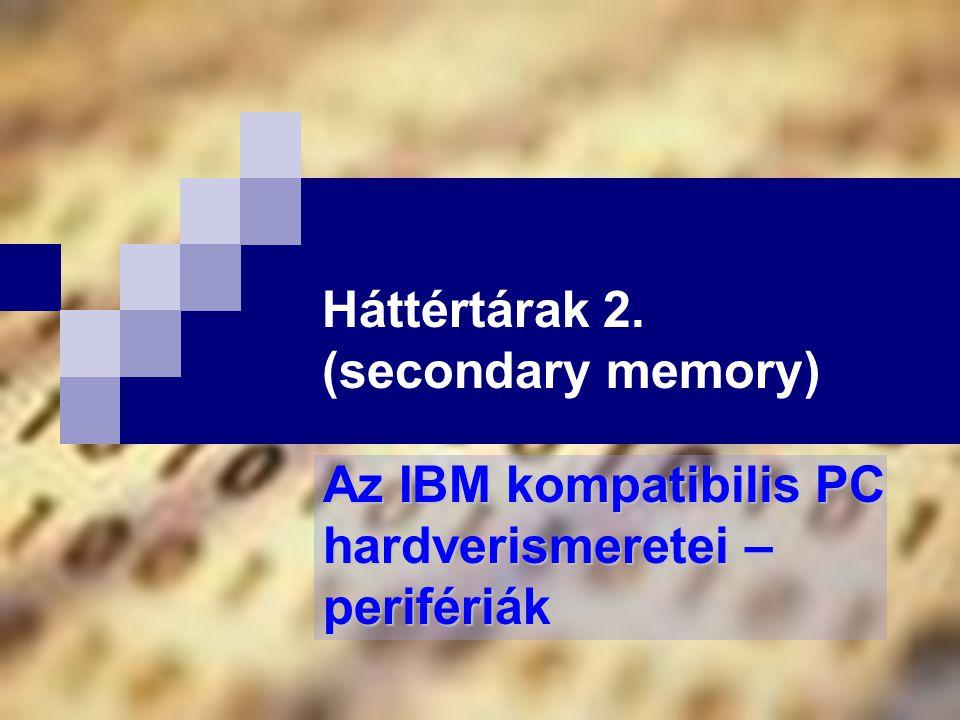 Háttértárak 2. (secondary memory)