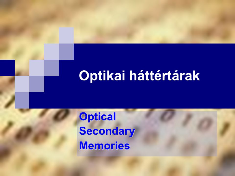 Optical Secondary Memories