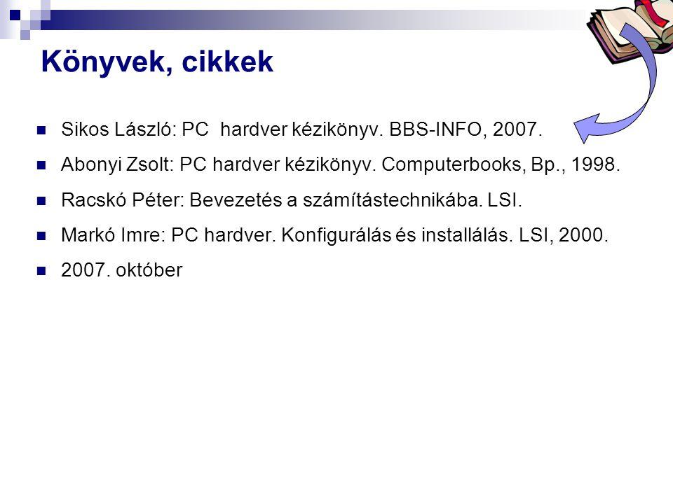 Könyvek, cikkek Sikos László: PC hardver kézikönyv. BBS-INFO, 2007.