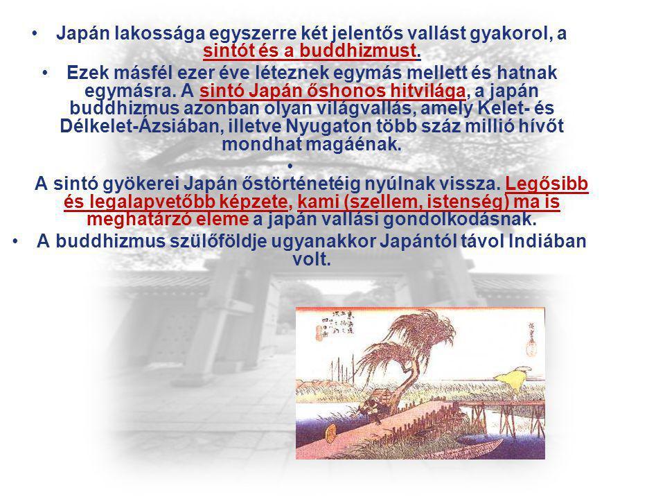 A buddhizmus szülőföldje ugyanakkor Japántól távol Indiában volt.