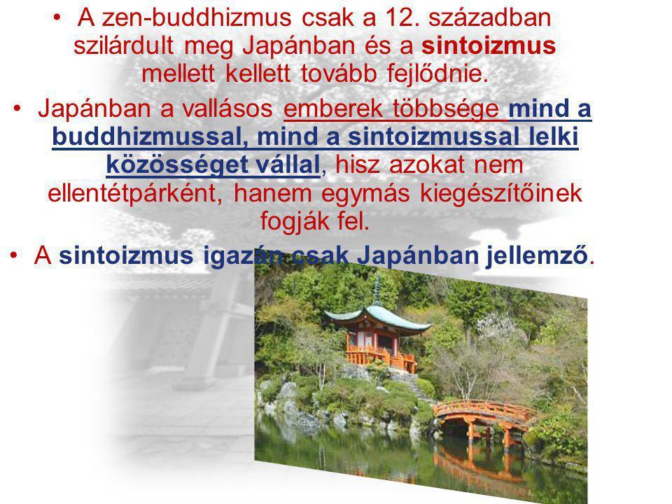 A sintoizmus igazán csak Japánban jellemző.