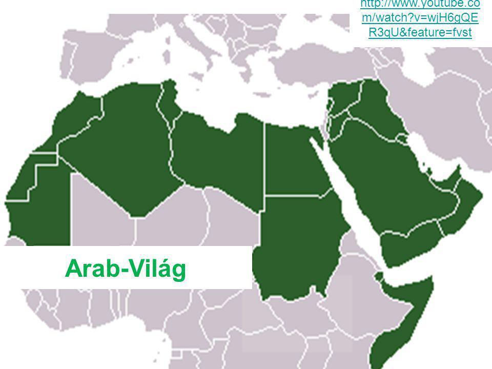 http://www.youtube.com/watch v=wjH6gQER3qU&feature=fvst Arab-Világ