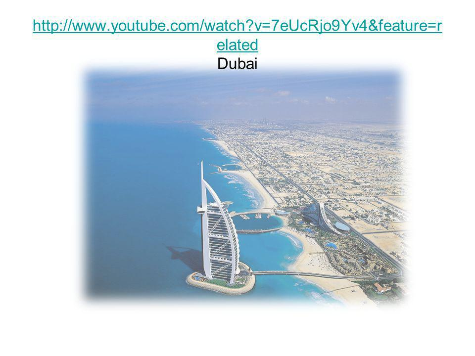 http://www.youtube.com/watch v=7eUcRjo9Yv4&feature=related Dubai