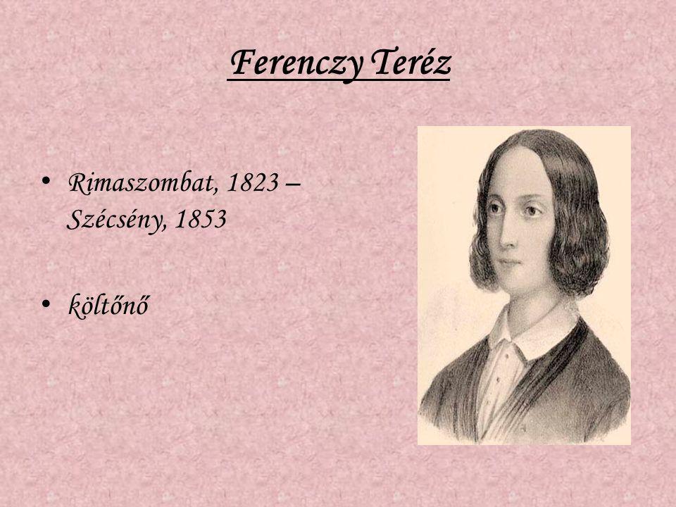 Ferenczy Teréz Rimaszombat, 1823 – Szécsény, 1853 költőnő