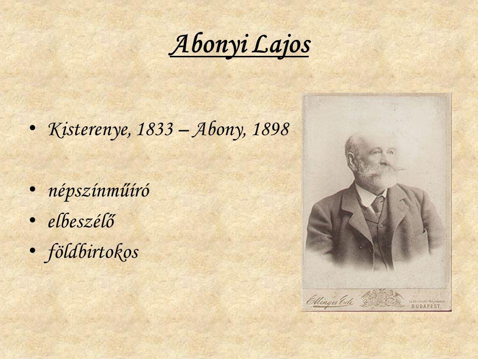 Abonyi Lajos Kisterenye, 1833 – Abony, 1898 népszínműíró elbeszélő