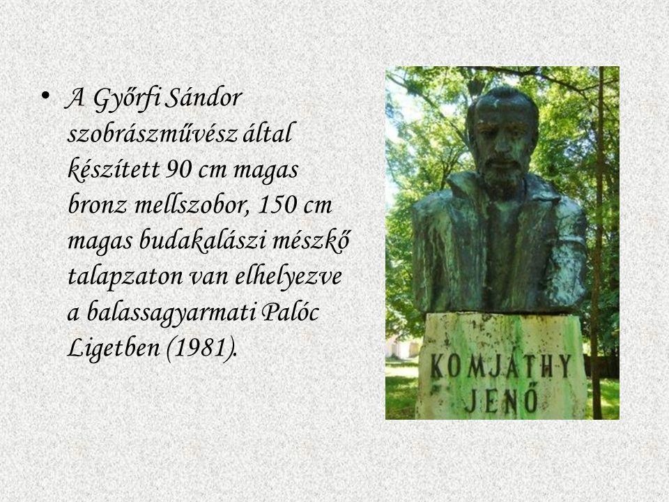 A Győrfi Sándor szobrászművész által készített 90 cm magas bronz mellszobor, 150 cm magas budakalászi mészkő talapzaton van elhelyezve a balassagyarmati Palóc Ligetben (1981).