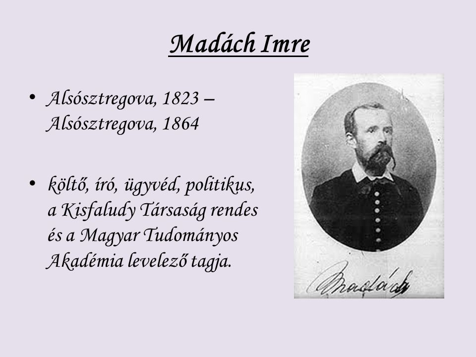 Madách Imre Alsósztregova, 1823 – Alsósztregova, 1864