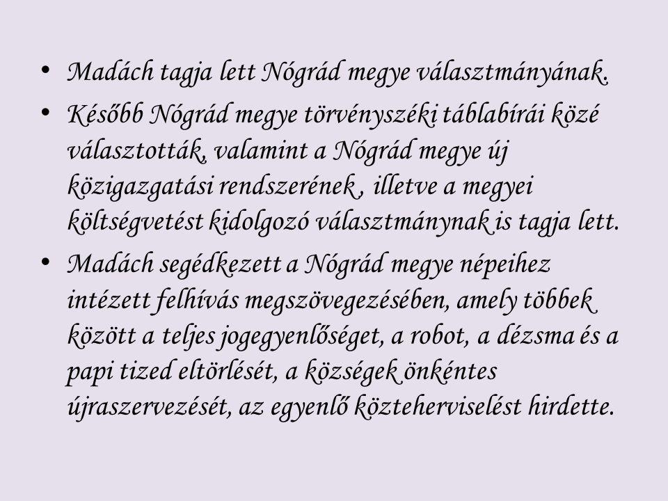 Madách tagja lett Nógrád megye választmányának.