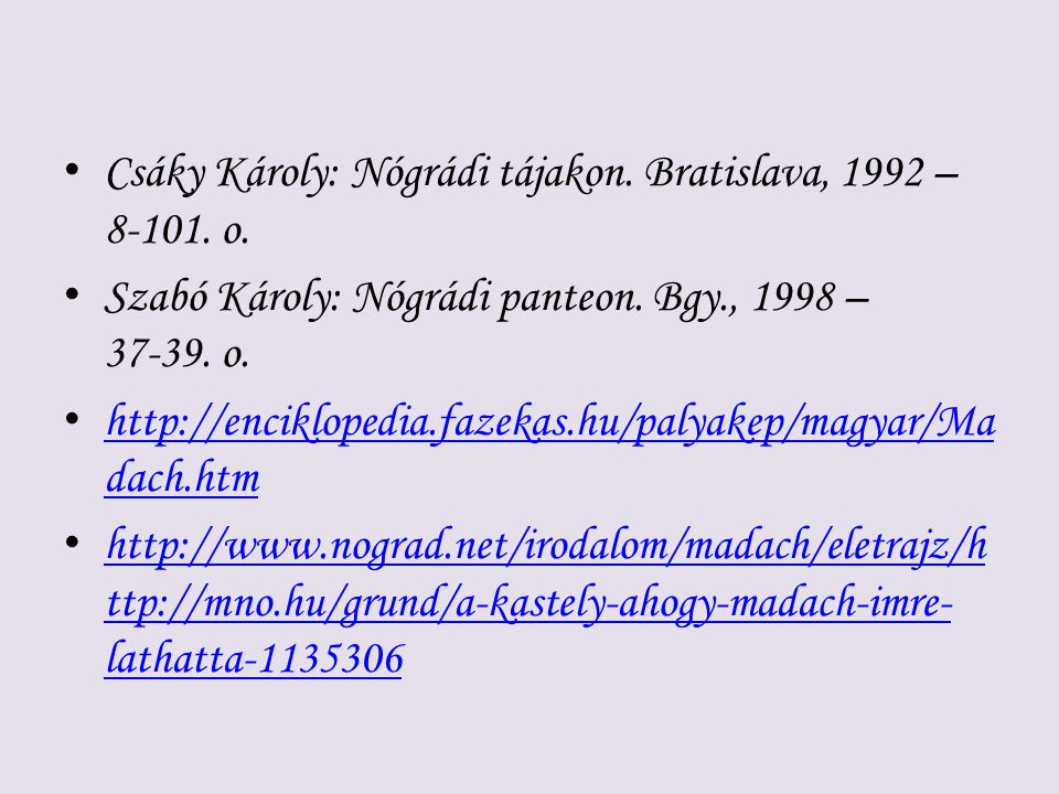 Csáky Károly: Nógrádi tájakon. Bratislava, 1992 – 8-101. o.