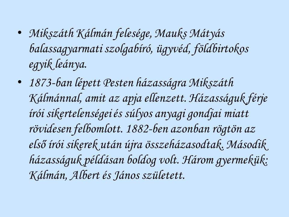 Mikszáth Kálmán felesége, Mauks Mátyás balassagyarmati szolgabíró, ügyvéd, földbirtokos egyik leánya.