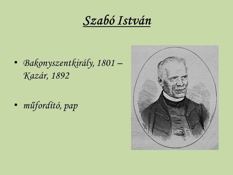 Szabó István Bakonyszentkirály, 1801 – Kazár, 1892 műfordító, pap