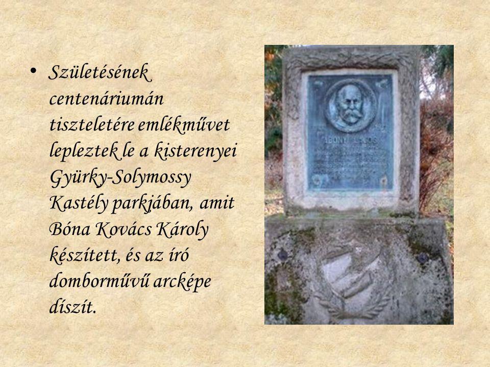 Születésének centenáriumán tiszteletére emlékművet lepleztek le a kisterenyei Gyürky-Solymossy Kastély parkjában, amit Bóna Kovács Károly készített, és az író domborművű arcképe díszít.