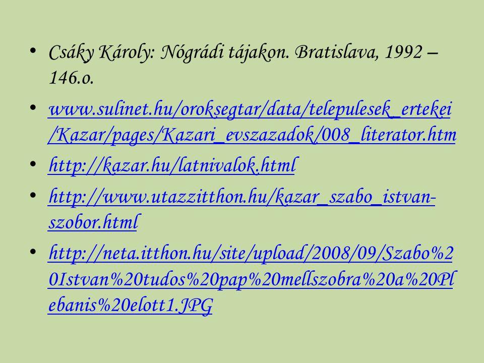 Csáky Károly: Nógrádi tájakon. Bratislava, 1992 – 146.o.