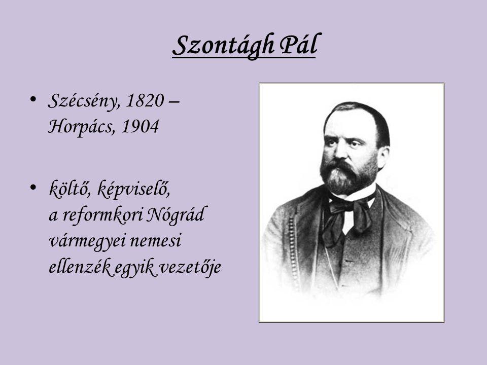 Szontágh Pál Szécsény, 1820 – Horpács, 1904
