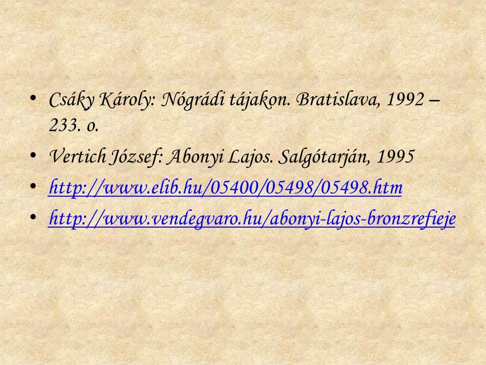 Csáky Károly: Nógrádi tájakon. Bratislava, 1992 – 233. o.