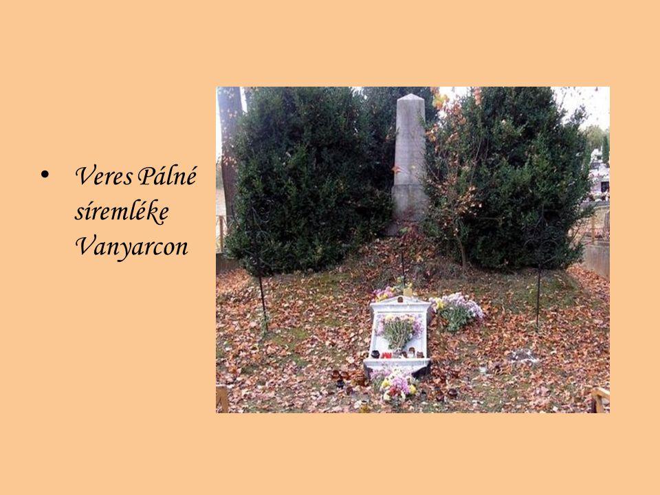 Veres Pálné síremléke Vanyarcon