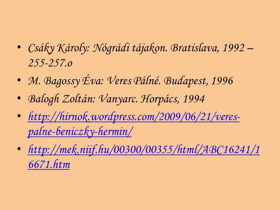 Csáky Károly: Nógrádi tájakon. Bratislava, 1992 – 255-257.o
