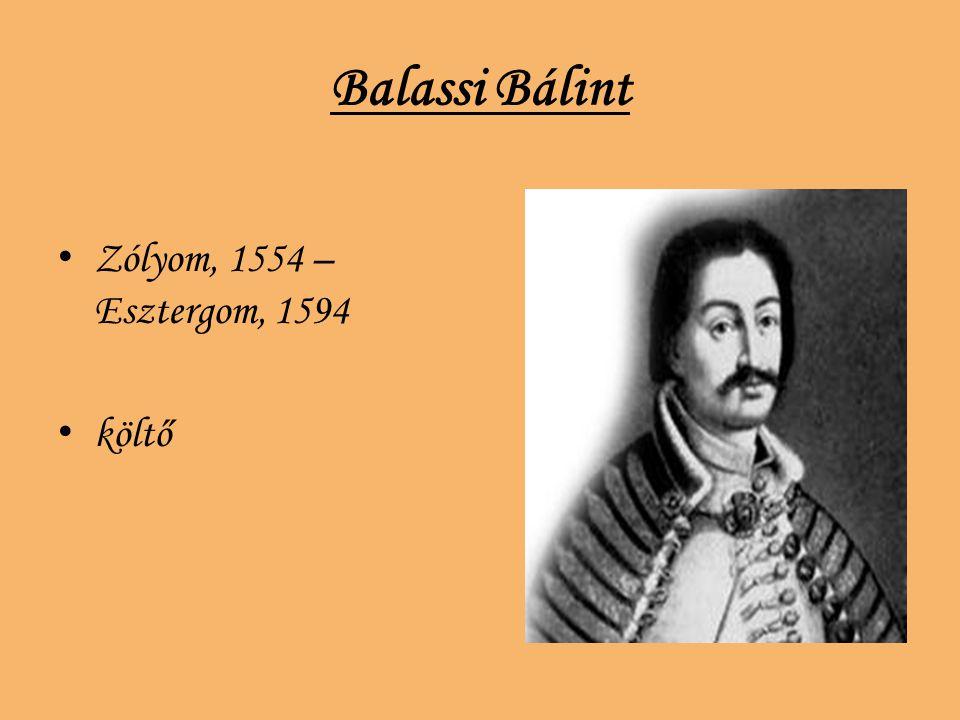 Balassi Bálint Zólyom, 1554 – Esztergom, 1594 költő