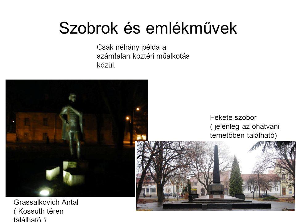 Szobrok és emlékművek Csak néhány példa a számtalan köztéri műalkotás közül. Fekete szobor. ( jelenleg az óhatvani temetőben található)