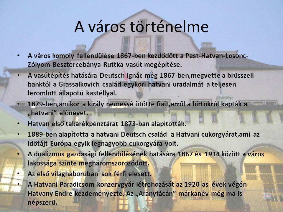 A város történelme A város komoly fellendülése 1867-ben kezdődött a Pest-Hatvan-Losonc-Zólyom-Besztercebánya-Ruttka vasút megépítése.