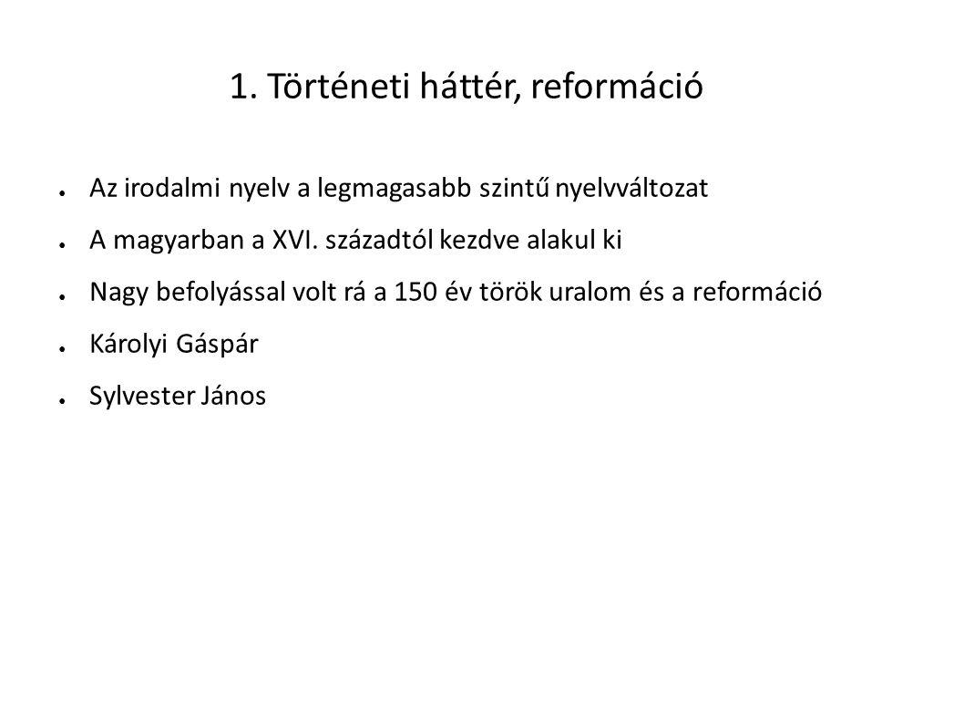 1. Történeti háttér, reformáció
