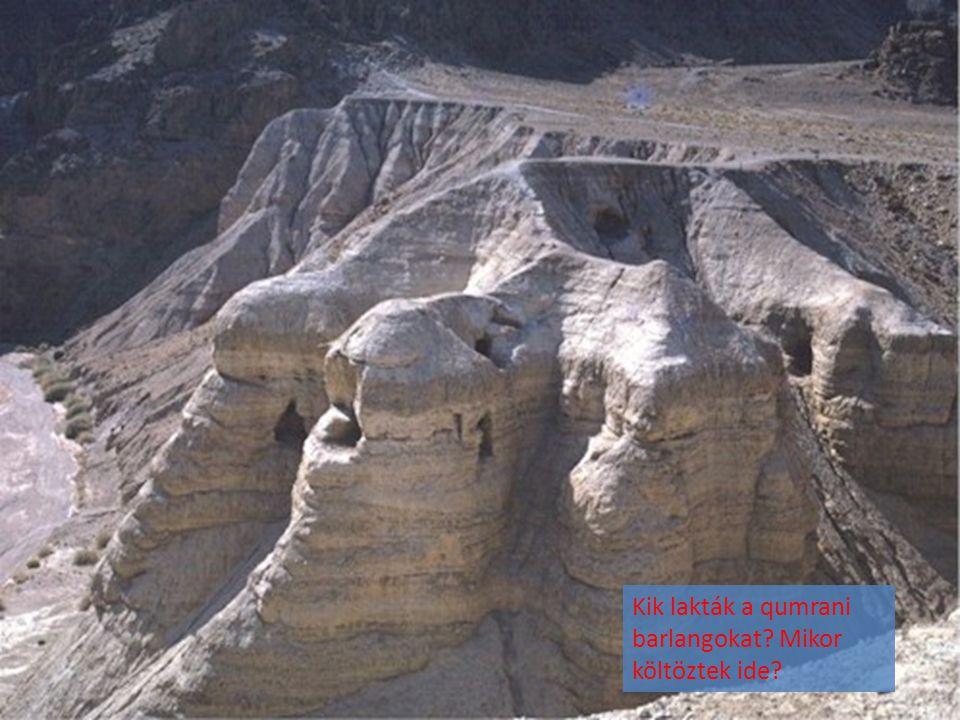 Kik lakták a qumrani barlangokat Mikor költöztek ide
