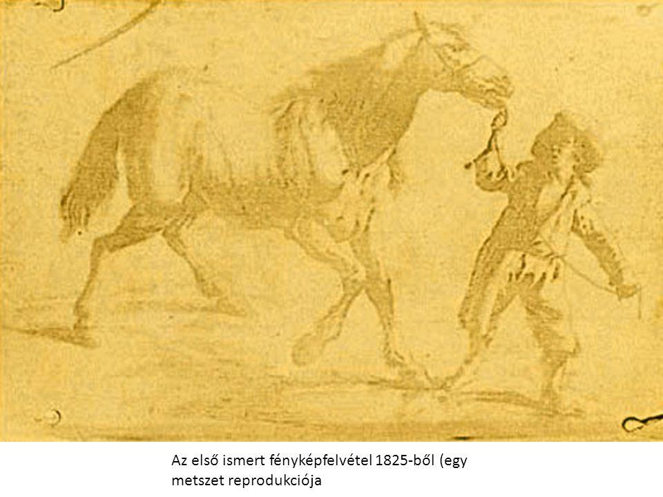 Az első ismert fényképfelvétel 1825-ből (egy metszet reprodukciója