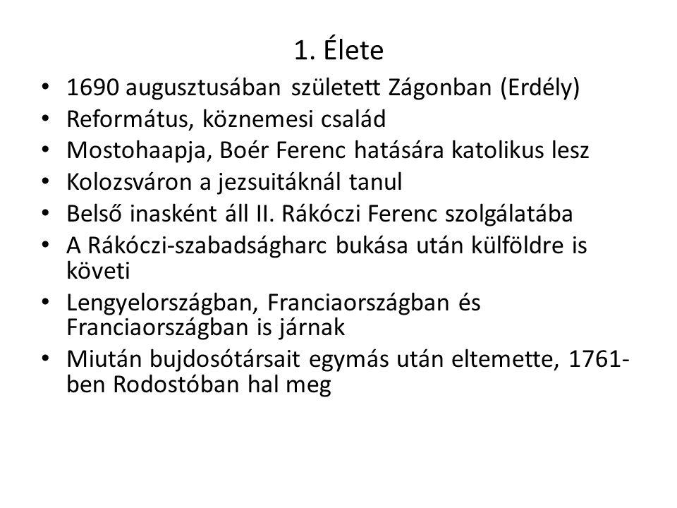1. Élete 1690 augusztusában született Zágonban (Erdély)