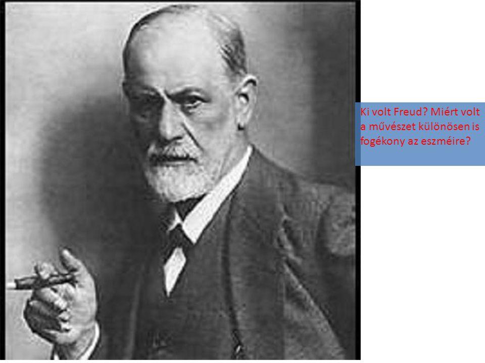 Ki volt Freud Miért volt a művészet különösen is fogékony az eszméire